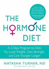 The Hormone Diet: A 3-Step Program to Help You Lose Weight, Gain Stren-ExLibrary