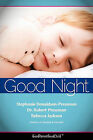 Good Nights Now: A Parent 's Guide to Helping Children Sleep in Their Own Beds Without a Fuss! (Goodparentgoodchild) by Rebecca Jackson, Dr Robert Pressman, Stephanie Donaldson-Pressman (Paperback / softback, 2011)