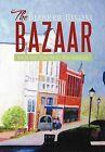 The Bizarre Biloxi Bazaar by Mouise Thomas Richards (Hardback, 2012)