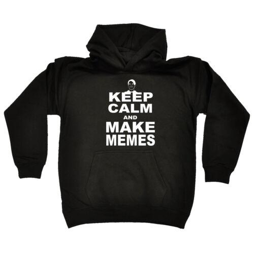 Keep Calm Make Memes Funny Kids Childrens Hoodie Hoody