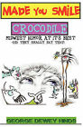 Made You Smile-Crocodile by George Dewey Hinds (Paperback, 2010)