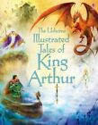 Illustrated Tales of King Arthur by Sarah Courtauld (Hardback, 2014)