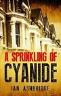 A Sprinkling of Cyanide by Ian Ashbridge (Paperback, 2015)