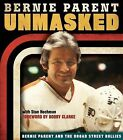 Unmasked: Bernie Parent and the Broad Street Bullies by Bernie Parent (Hardback, 2012)
