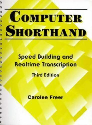 Computer Shorthand: Speed Building and Real-Time Transcription [3rd Edition]