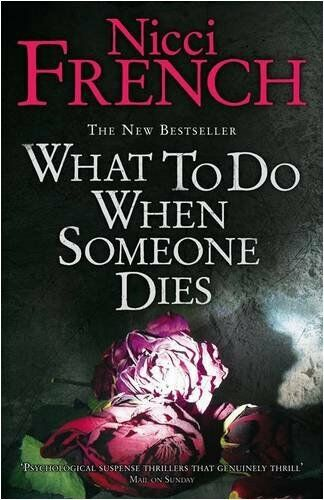 What to Do When Someone Dies By Nicci French. 9780718147860