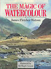The Magic of Watercolour by James Fletcher-Watson (Paperback, 2000)