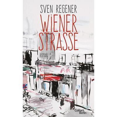 Wiener Straße von Sven Regener (2017, Gebundene Ausgabe)