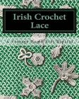 Irish Crochet Lace by A Vintage Home Arts Reprint (Paperback / softback, 2010)