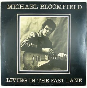 MICHAEL-BLOOMFIELD-Living-In-The-Fast-Lane-LP-BLUES-ROCK-VG-NM
