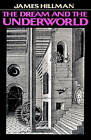 The Dream and the Underworld by James Hillman (Paperback, 1979)