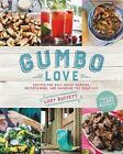 Gumbo Love : Recipes for Gulf Coast Cooking, Entertaining, and Savoring the Good Life by Lucy Buffett (2017, Hardcover)