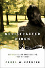 The Undistracted Widow: Living for God After Losing Your Husband by Carol W. Cornish (Paperback, 2010)
