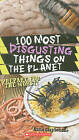 100 Most Disgusting Things on the Planet by Anna Claybourne (Paperback / softback)