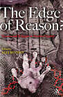 The Edge of Reason?: Science and Religion in Modern Society by Bloomsbury Publishing PLC (Paperback, 2008)