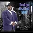 Broken Hearted Man by Douglas Watson (CD, Jun-2011, CD Baby (distributor))