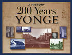 200 Years Yonge: A History by Natural Heritage Books (Paperback, 1998)