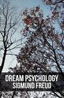 Dream Psychology: Psychoanalysis for Beginners by Sigmund Freud (Paperback / softback, 2012)