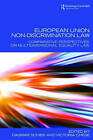 European Union Non-discrimination Law: Comparative Perspectives on Multidimensional Equality Law by Taylor & Francis Ltd (Hardback, 2008)