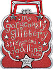 My Gorgeously Glittery Sticker and Doodling Purse by Laura McNab, Sarah Vince (Paperback / softback, 2012)