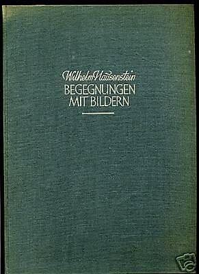 Wilhelm Hausenstein--Begegnungen -Mit Bildern-ca. 1950