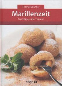 Marillenzeit-Fruchtige-suesse-Traeume-von-Thomas-Edlinger-Marillen-Desserts