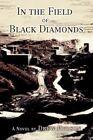 in The Field of Black Diamonds 9780595849147 by Drew Hudson Hardback