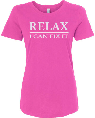 Relax I Can Fix It Women/'s Fitted T-Shirt Funny Handyman Gift Idea