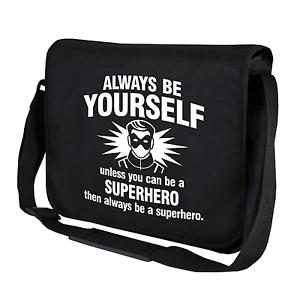 Always-be-yourself-Unless-you-can-be-a-Superhero-Umhaengetasche-Messenger-Bag