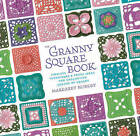 The Granny Square Book: Timeless Techniques and Fresh Ideas for Crocheting Square by Square by Margaret Hubert (Hardback, 2012)