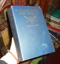 Pursuing the Whale. A Quarter Century of Whaling in the Arctic. By John A. Cook