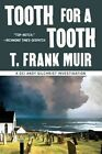 Tooth for a Tooth by T Frank Muir (Paperback / softback, 2014)