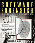 Software Forensics: Collecting Evidence from the Scene of a Digital Crime by Robert M. Slade (Paperback, 2004)