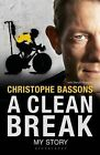 A Clean Break: My Story by Christophe Bassons, BenoIt Hopquin (Paperback, 2015)