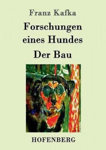 Forschungen Eines Hundes / Der Bau [German] by Kafka, Franz.