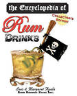 The Encyclopedia of Rum Drinks - Collector's Edition by Luis K Ayala, Margaret Ayala (Paperback / softback, 2010)