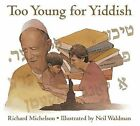 Too Young for Yiddish by Richard Michelson (Hardback, 2002)