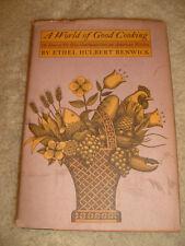 A World Of Good Cooking by Ethel Hurlbert Renwick - 1962 BCE, HC/DJ