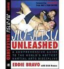 Jiu-Jitsu Unleashed: A Comprehensive Guide to the World's Hottest Martial Arts Discipline by Eddie Bravo (Paperback, 2005)