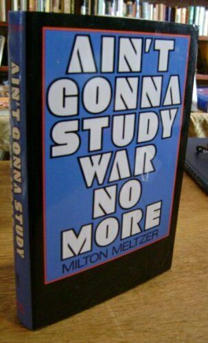 Ain t Gonna Study War No More  The Story of America s Peace Seekers