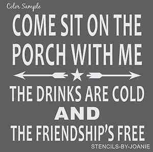 Joanie STENCIL Come Sit Porch Cold Drinks Friendship Free Country Prim Cabin Art