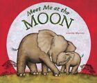 Meet Me at the Moon by Gianna Marino (Hardback, 2012)