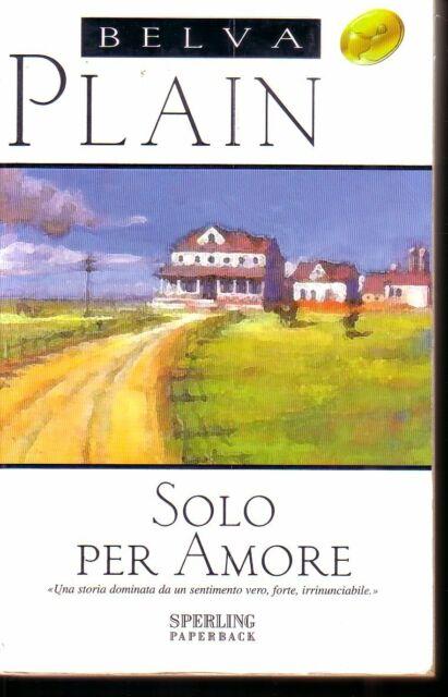 Solo per amore - Belva Plain - Sperling Paperback - Ed. Sperling & Kupfer