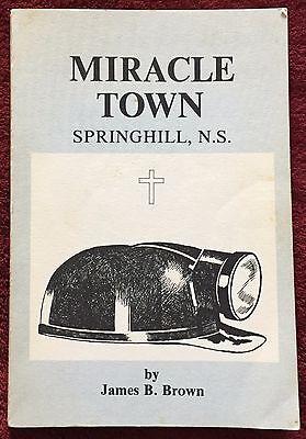 Miracle Town Springhill Nova Scotia Jame B Brown 1983 Lancelot Press PB 125 Pgs