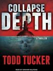 Collapse Depth by Todd Tucker (CD-Audio, 2016)