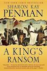 A King's Ransom by Sharon Kay Penman (Paperback / softback, 2015)