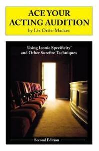 Ace-Your-Acting-Audition-Second-Edition-Using-Iconic-Specificity-and-Other