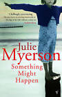 Something Might Happen by Julie Myerson (Paperback, 2004)