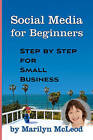 Social Media for Beginners: Step by Step for Small Business by Marilyn McLeod (Paperback / softback, 2010)