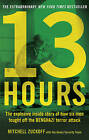 13 Hours: The Explosive Inside Story of How Six Men Fought off the Benghazi Terror Attack by Mitchell Zuckoff (Paperback, 2016)